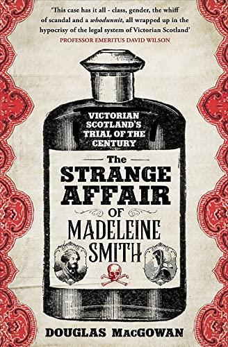 The Strange Affair of Madeleine Smith By Douglas MacGowan
