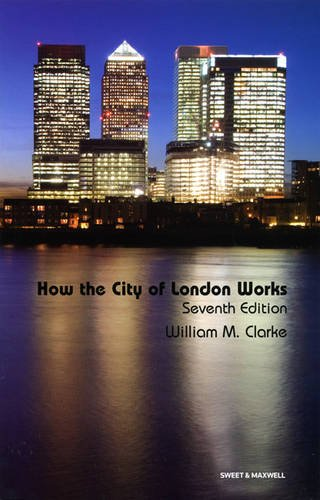 How the City of London Works by William M. Clarke