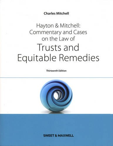 Hayton & Mitchell: Commentary and Cases on the Law of Trusts and Equitable Remedies by Charles Mitchell