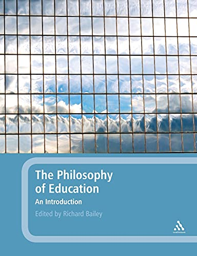 Philosophy of Education: An Introduction By Edited by Richard Bailey