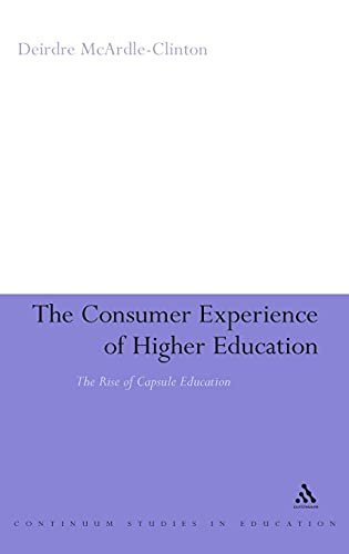 The Consumer Experience of Higher Education By Deirdre McArdle-Clinton