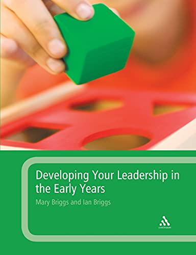 Developing Your Leadership in the Early Years By Mary Briggs