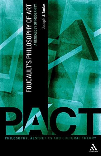 Foucault's Philosophy of Art By Joseph J. Tanke
