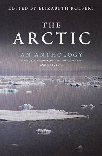 The Arctic: An Anthology By Elizabeth Kolbert