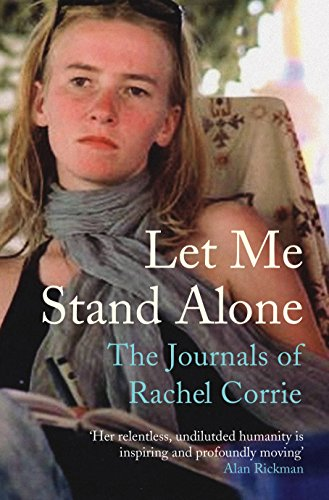 Let Me Stand Alone (Tpb @ Pb Price): The Journals of Rachel Corrie by Rachel Corrie