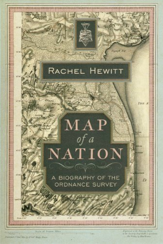 Map of a Nation: A Biography of the Ordnance Survey by Rachel Hewitt