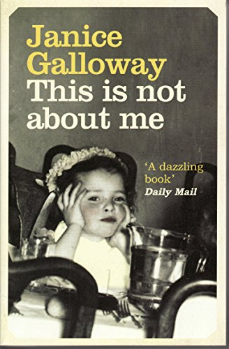 This is Not About Me by Janice Galloway