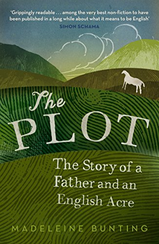 The Plot: A Biography of an English Acre by Madeleine Bunting