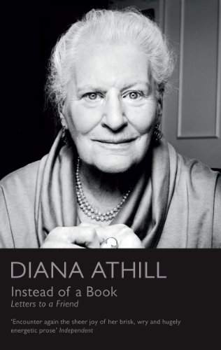 Instead of a Book: Letters to a Friend By Diana Athill (Y)