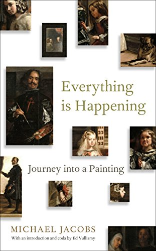 Everything is Happening: Journey into a Painting By Michael Jacobs