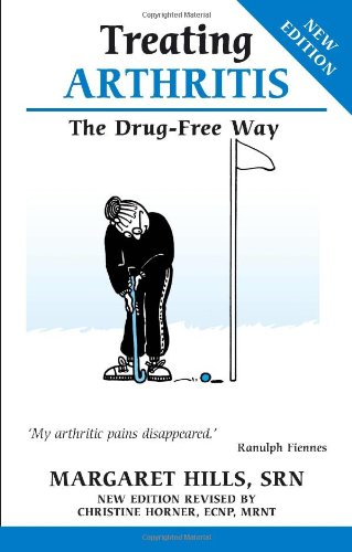 Treating Arthritis: The Drug Free Way by Margaret Hills