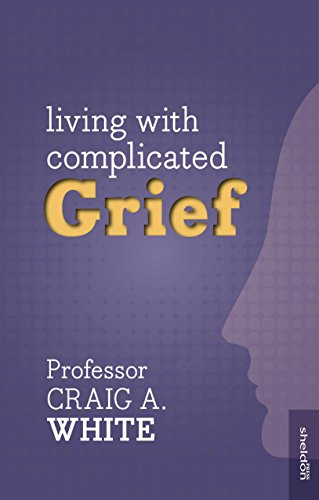 Living with Complicated Grief By Craig A. White