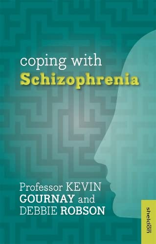 Coping with Schizophrenia By Kevin Gournay