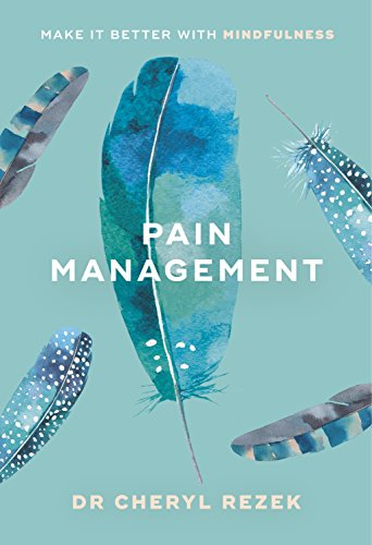 Pain Management: The Mindful Way By Cheryl Rezek