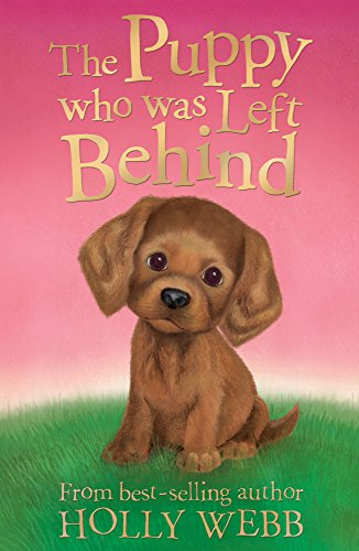 The Puppy Who Was Left Behind by Holly Webb