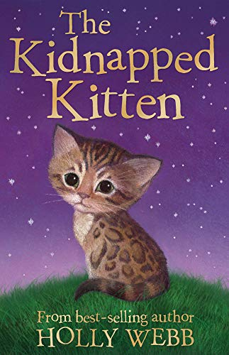 The Kidnapped Kitten (Holly Webb Animal Stories) By Holly Webb