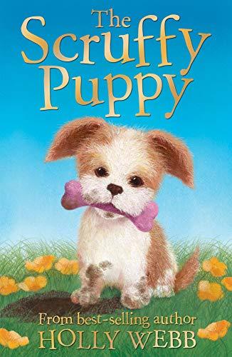 The Scruffy Puppy (Holly Webb Animal Stories) By Holly Webb