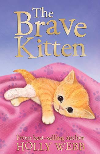 The Brave Kitten (Holly Webb Animal Stories) By Holly Webb
