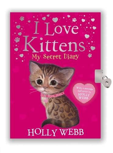 I Love Kittens: My Secret Diary By Holly Webb