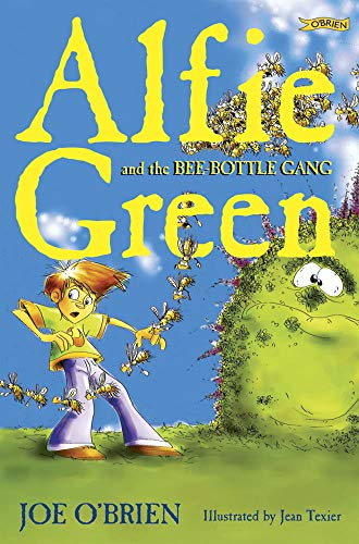 Alfie Green and the Bee-Bottle Gang By Joe O'Brien
