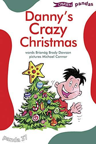 Danny's Crazy Christmas By Brianog Brady Dawson