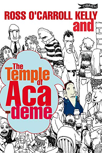 Ross O'Carroll-Kelly and the Temple of Academe By Paul Howard