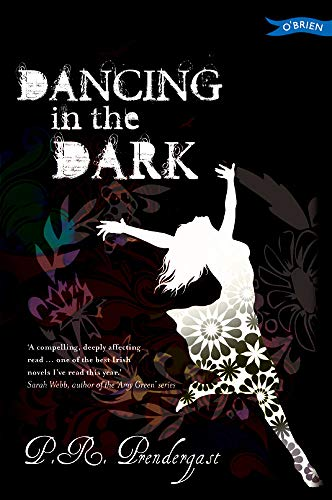 Dancing in the Dark By P.R. Prendergast