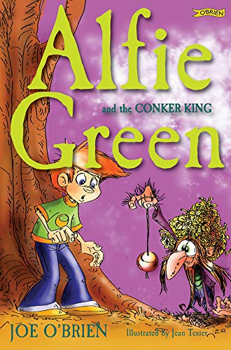 Alfie Green and the Conker King By Joe O'Brien