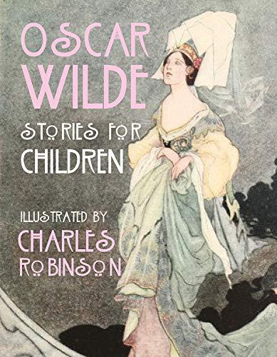 Oscar Wilde - Stories for Children By Oscar Wilde