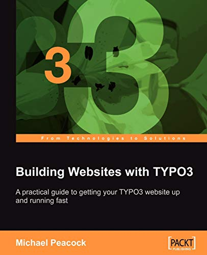 Building Websites with TYPO3 By Michael Peacock