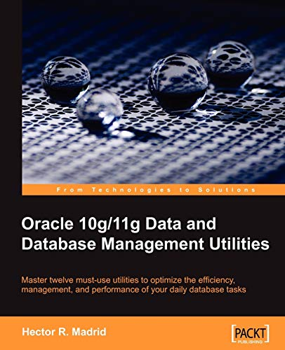 Oracle 10g/11g Data and Database Management Utilities By Hector R. Madrid