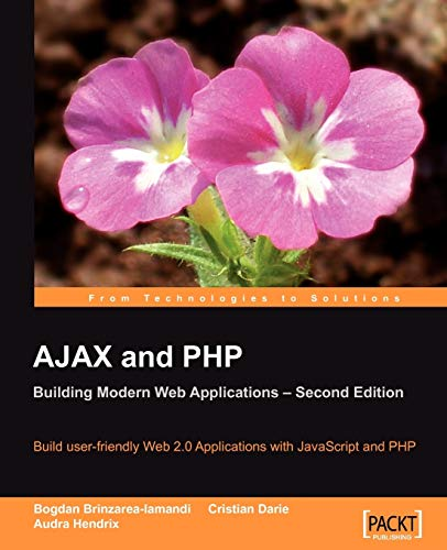 AJAX and PHP: Building Modern Web Applications 2nd Edition By Audra Hendrix