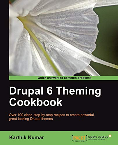 Drupal 6 Theming Cookbook By Karthik Kumar
