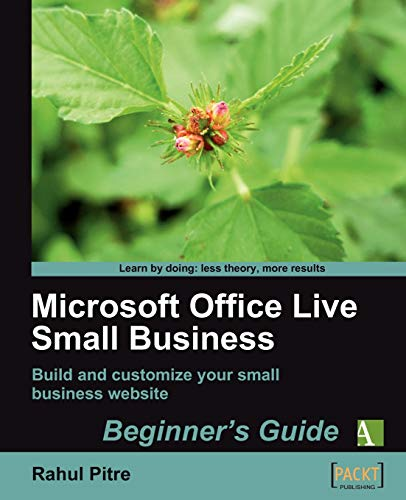 Microsoft Office Live Small Business: Beginner's Guide By Rahul Pitre