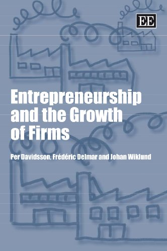 Entrepreneurship and the Growth of Firms By Per Davidsson