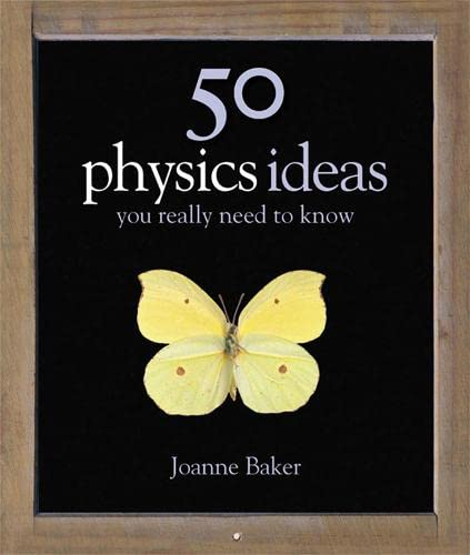 50 Physics Ideas You Really Need to Know by Joanne Baker