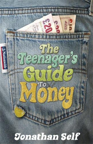 The Teenager's Guide to Money By Jonathan Self