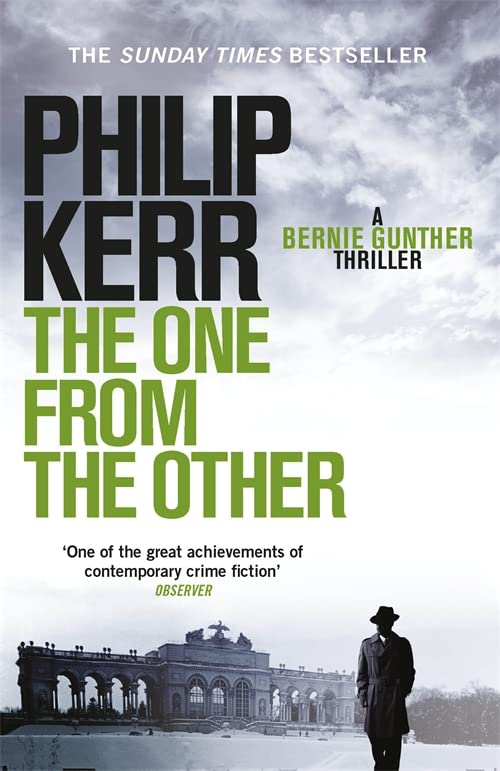 The One From The Other: Bernie Gunther Thriller 4: A Bernie Gunther Mystery By Philip Kerr