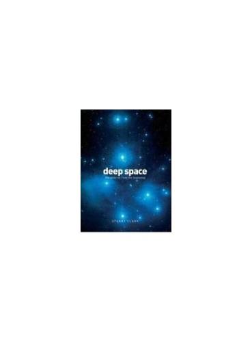 Deep Space By Stuart Clark