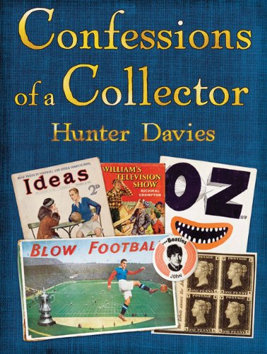 Confessions of a Collector By Hunter Davies