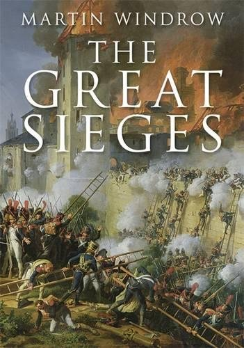 The Great Sieges By Martin Windrow