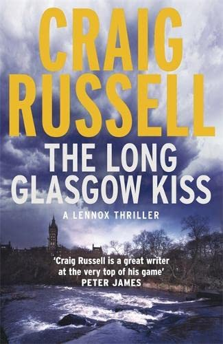 The Long Glasgow Kiss: A Lennox Thriller by Craig Russell