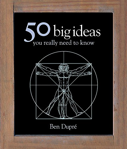 50 Big Ideas You Really Need to Know (50 Ideas) By Ben Dupre