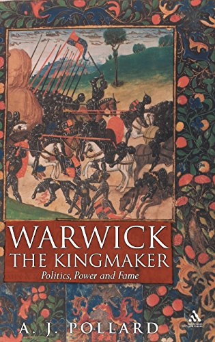 Warwick the Kingmaker By A.J. Pollard