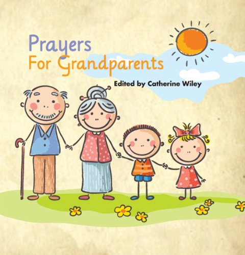 Prayers for Grandparents By Catherine Wiley