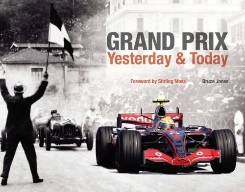 Grand Prix Yesterday and Today By Bruce Jones