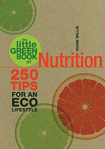 The Little Green Book of Nutrition By Diane Millis
