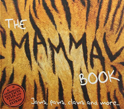 The Mammal Book: Jaws, Paws, Claws and More ... by Barbara Taylor