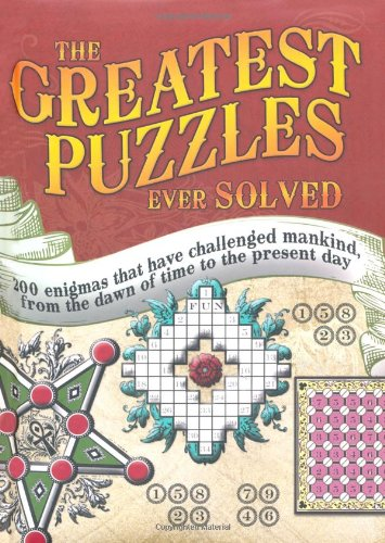 The Greatest Puzzles Ever Solved by Tim Dedopulos