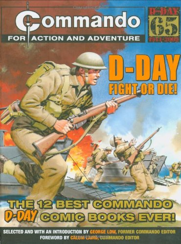 """Commando"": D-Day Fight or Die! By Edited by George Low"